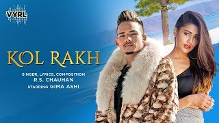 Kol Rakh : RS Chauhan | Gima Ashi (Official Video) Punjabi Song | VYRL Originals