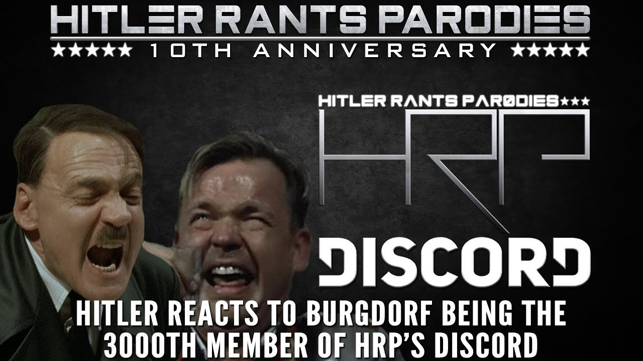 Hitler reacts to Burgdorf being the 3000th member of HRP's Discord