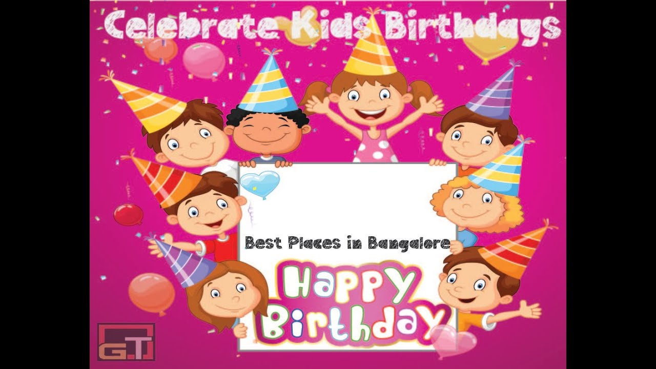 Best Places To Celebrate Kids Birthday Party In Bangalore Part 2