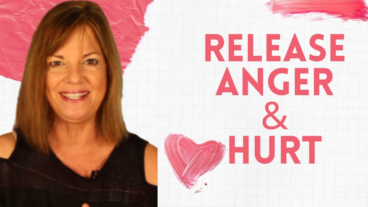 How to Release Anger and Hurt