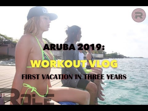 My First Vacation In Three Years! - Aruba 2019 Workout VLOG