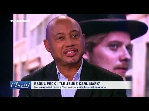 """Raoul PECK : """"Le jeune Karl Marx a bouleversé le monde"""""""