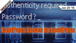 LastPass Loses to LostPass - Threat Wire