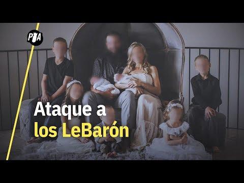 Los LeBarón: una comunidad atacada por el crimen