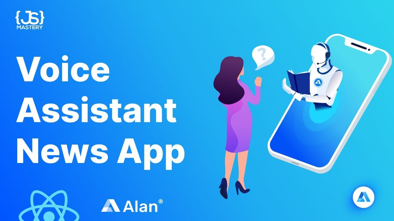 Build a Voice Controlled React News Application - Alan AI Voice Assistant #javascript #developers