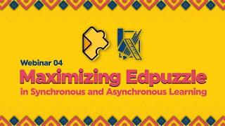 Maximizing Edpuzzle: Using Edpuzzle for Synchronous and Asynchronous Encounters