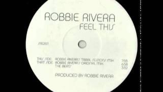 Robbie Rivera - Feel This (Robbie Rivera