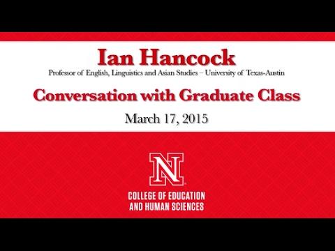Ian Hancock Conversation with UNL Graduate Class