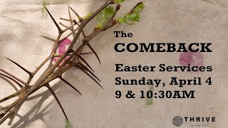 Thrive Church Online, The Comeback, Part 7, 4-4-21