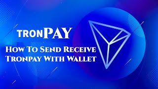 How To Send Receive Tronpay Wa…