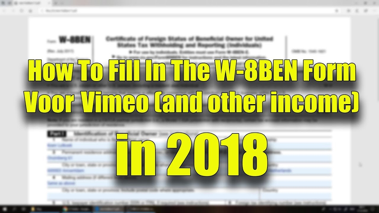 How To Fill In The W-8BEN Form For VIMEO in 2018