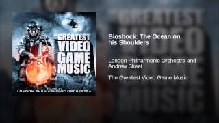 Bioshock: The Ocean on his Shoulders