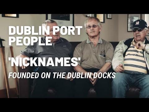 "Dublin Port: ""Nicknames"" Founded On The Dublin Docks."