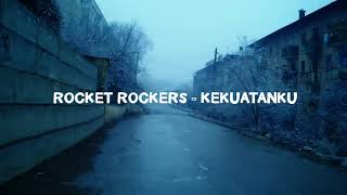 Rocket rockers - Kekuatanku (Lyric video)