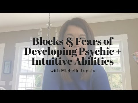 Blocks & Fears of Developing Psychic + Intuitive Abilities