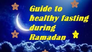 Guide to healthy fasting   / Tips to Tackle Hunger and Fatigue in Ramadan