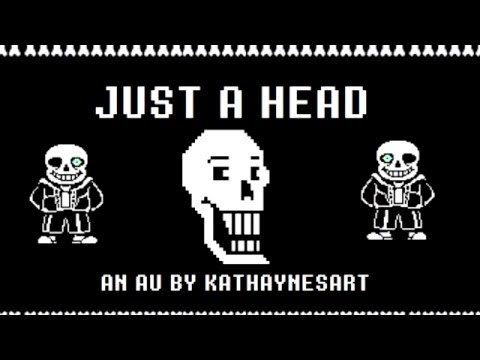 JUST A HEAD (An Undertale Comic Dub) Part 1