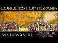 War of the Worlds - EP 3 (Part 1) - The Moors of Andalusia