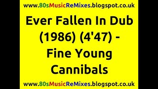 Ever Fallen In Dub - Fine Young Cannibals | 80s Dance Music | 80s Club Mixes | 80s Club Music