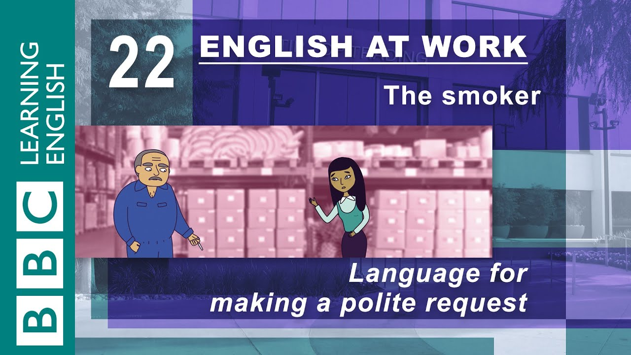 Making Polite Requests €� 22 €� English At Work Asks What You Want Politely