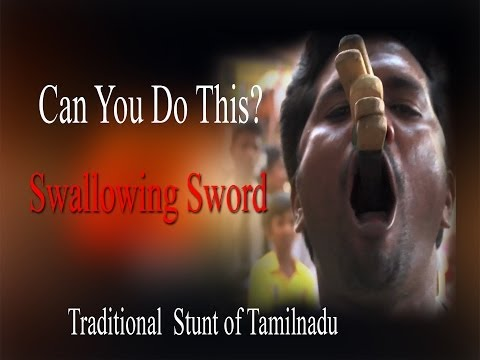 Swallowing 7 Sharp knives - Ancient Stunts of Tamil Nadu - Can you do this ?  Music Details   Track One  Track Name = Hydra Artist = Huma - Huma Album = YouTube Audio Library   Track Two & Three  Track Name = Tidal Wave Artist = Silent Partner Album = YouTube Audio Library  Track Four  Track Name = Voodoo Like You do Artist = Huma - Huma Album = YouTube Audio Library  Track Five & Six Track Name = Warrior Strife Artist = Jingle Punks Album = YouTube Audio Library  Track Seven  Track Name = Voodoo Like You do Artist = Huma - Huma Album = YouTube Audio Library   http://www.ndtv.com BBC Tamil: http://www.bbc.co.uk/tamil INDIAGLITZ :http://www.indiaglitz.com/channels/tamil/default.asp  ONE INDIA: http://tamil.oneindia.in BEHINDWOODS :http://behindwoods.com VIKATAN http://www.vikatan.com the HINDU: http://tamil.thehindu.com DINAMALAR: www.dinamalar.com MAALAIMALAR http://www.maalaimalar.com/StoryListing/StoryListing.aspx?NavId=18&NavsId=1 TIMESOFINDIA http://timesofindia.indiatimes.com http://www.timesnow.tv HEADLINES TODAY: http://headlinestoday.intoday.in PUTHIYATHALAIMURAI http://www.puthiyathalaimurai.tv VIJAY TV:http://www.youtube.com/user/STARVIJAY  -~-~~-~~~-~~-~- Please watch: