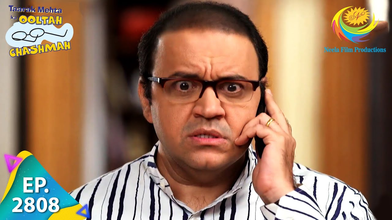 Download Taarak Mehta Ka Ooltah Chashmah - Episode 2808 - Full Episode