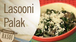 How To Cook Lasooni Palak (Garlic Spinach) By Archana | Archana's Rasoi