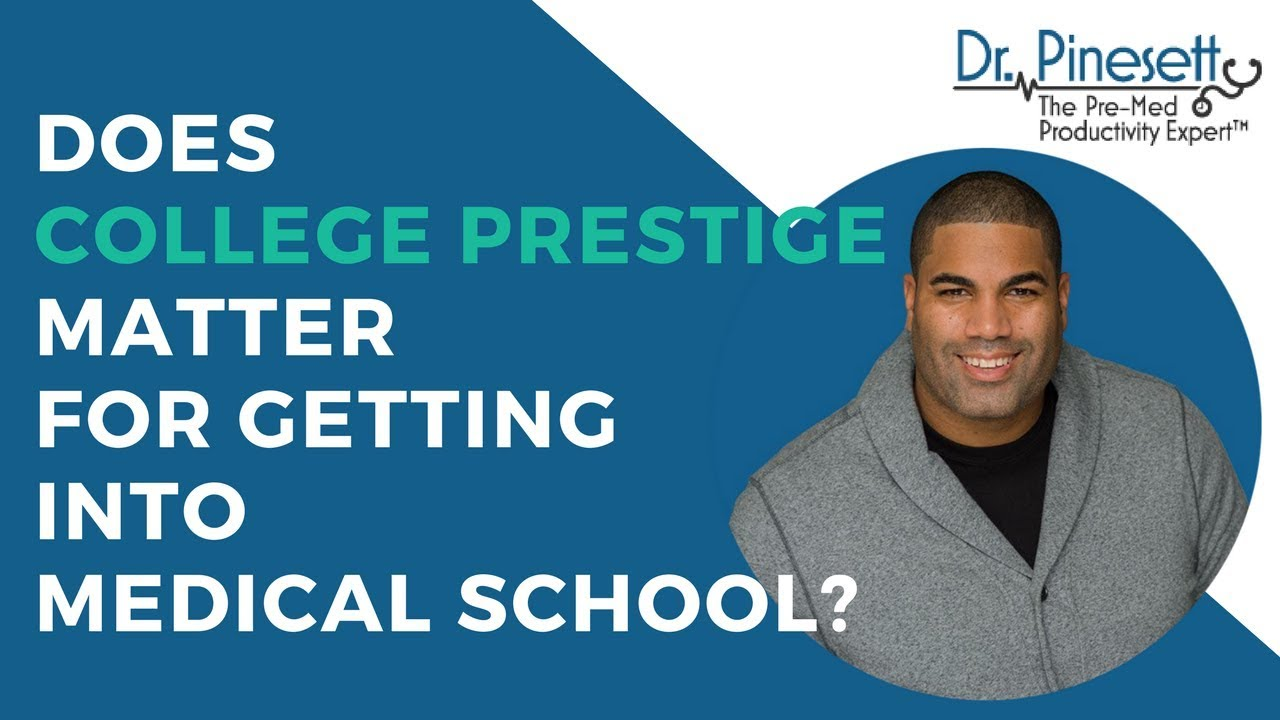 Does College Prestige Matter For Getting Into Medical School?