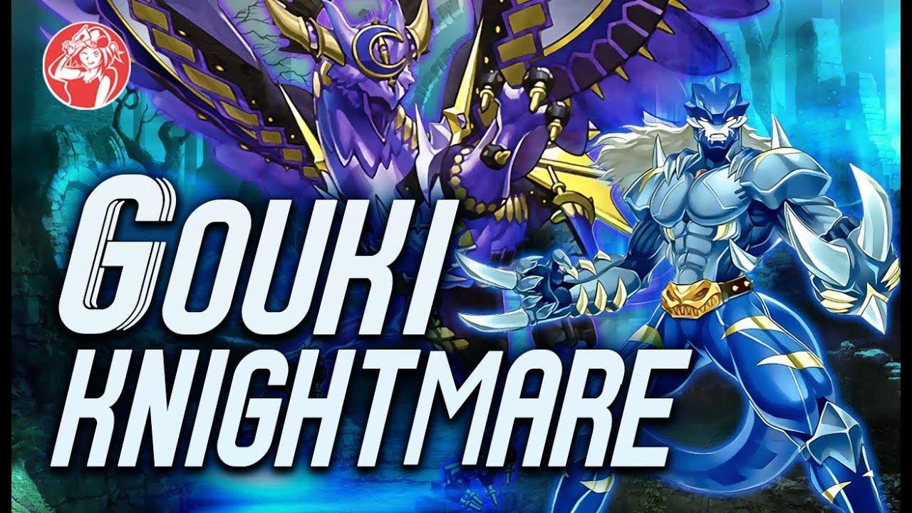 Gouki Knightmare Deck (MAY/ Mayo 2018) [Duels & Análisis] Post ...
