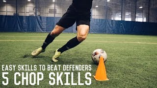 5 Easy Chop Skills To Beat Defenders | Learn These Simple Dribbling Moves