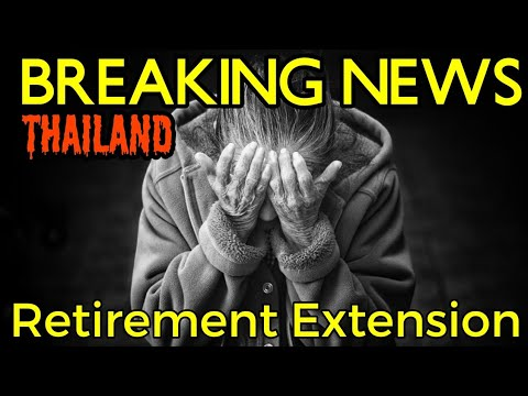 BREAKING: New Retirement Extension Rules from 01. March 2019 in Thailand (UPDATE AVAILABLE !)