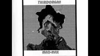 "Thirdorgan ""Mad Max"""