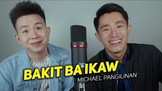 "Bakit Ba Ikaw by ""Michael Pangilinan"" (Cover) // Benedict Cua ft. Karl Zarate"