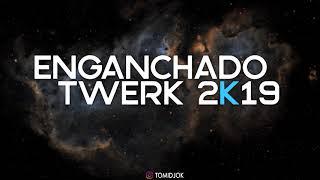 ENGANCHADO TWERK 2019 ( MIX - TOMI DJ )