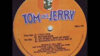 "Tom & Jerry - Say Goodbye ""Broke My Heart"""