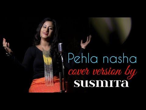 Pehla Nasha (cover song) By Susmita Mukherjee