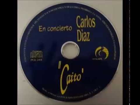 """""""CAITO"""" CARLOS DÍAZ  EN CONCIERTO """"EL COLIBRÍ"""" FULL"""