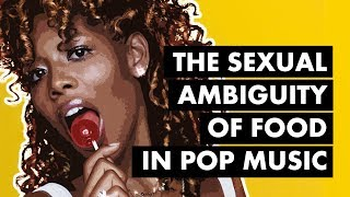 The Sexual Ambiguity of Food in Pop Music - ft. Milkshake, Peaches and Sugar, Sugar