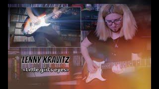"""Lenny Kravitz - """"Little girl's eyes"""" (Guitar cover)"""