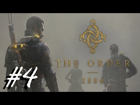 The Order: 1886 [#4]