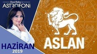 ASLAN Burcu HAZİRAN 2019 Burç Yorumları, Astrolog DEMET BALTACI