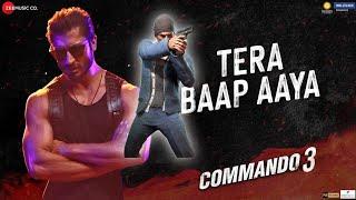 Tera Baap Aaya - Commando 3 | Pubg Mobile | Pubg Theme Song And Vedio 🤟🤟