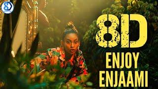 Enjoy Enjaami | 8D AUDIO | Dhee ft. Arivu  (Prod. Santhosh Narayanan) | 8D SURROUND