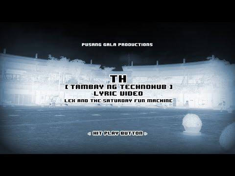 LEX and the Saturday Fun Machine - TH (Tambay ng TechnoHub) Lyric Video