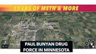 Paul Bunyan Drug Task Force, 17 Lbs. Of Meth & More