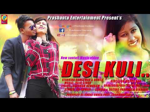 New Santali Music Video DESI KULI Full Song Video 2018