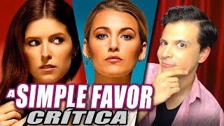 Reseña Crítica A SIMPLE FAVOR / Un Pequeño Favor - Opinión de la Película sin Spoilers