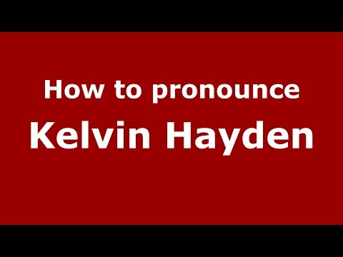 How to pronounce Kelvin Hayden (American English/US)  - PronounceNames.com