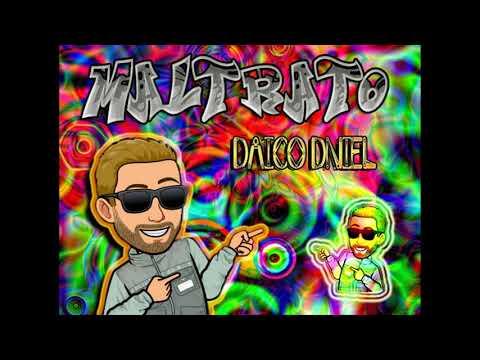Download Daico Dniel - Maltrato