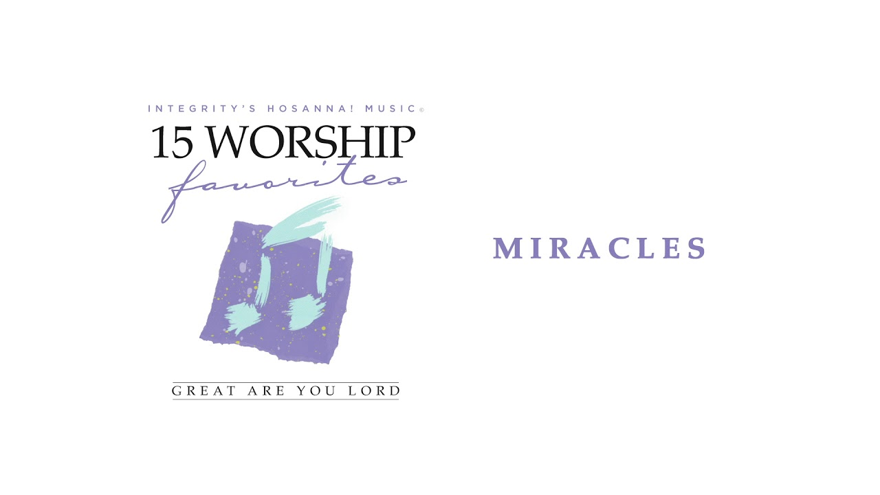 Integrity's Hosanna! Music - Miracles (Official Audio)